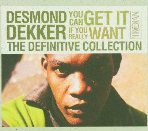 Desmond Dekker - You Can Get It If You Really Want: The Definitive Collection