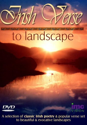 Irish Verse To Landscape - A Selection of Classic Irish Poetry and popular verse set to beautiful an