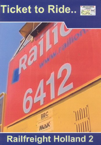 Railfreight.. Holland 2 - Ticket To Ride - Railfreight In Holland 2