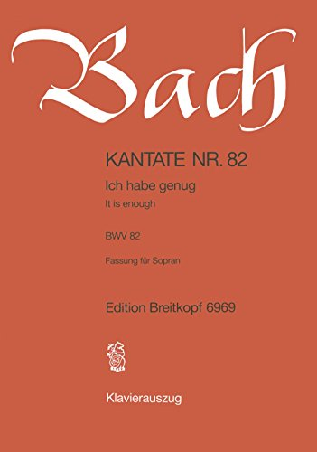Cantata BWV 82 - Ich habe genug (genung) (It is enough) - Purification of the Blessed Virgin Mary - version for Soprano - Soprano, Flute, Strings and ... score - German/English - (EB 6969) By Johann Sebastian Bach