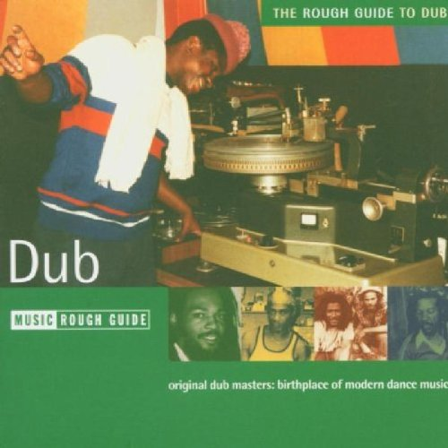 Various Artists - The Rough Guide to Dub By Various Artists