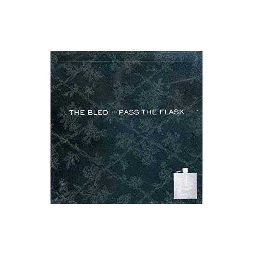 The Bled - Pass the Flask