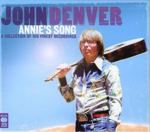 Denver, John - Annie's Song: A Collection Of His Finest Recordings
