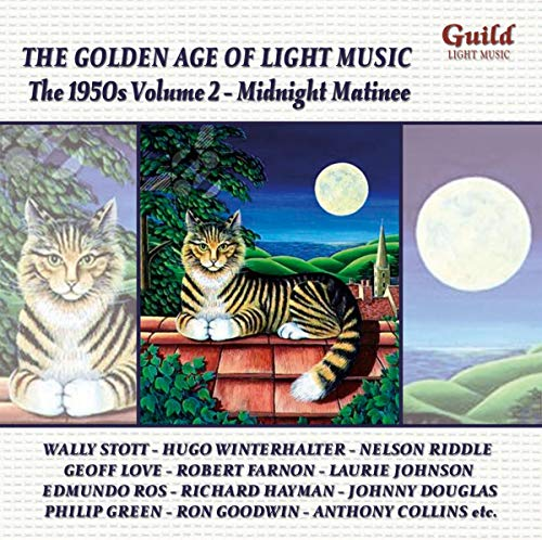 Various Artists - The Golden Age of Light Music: The 1950s Volume 2 - Midnight Matinee By Various Artists