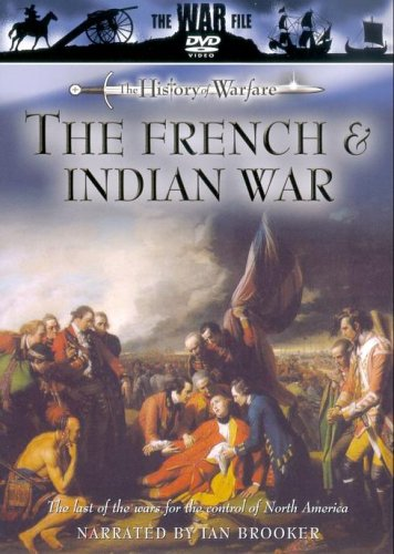 The History Of Warfare: The French And Indian War