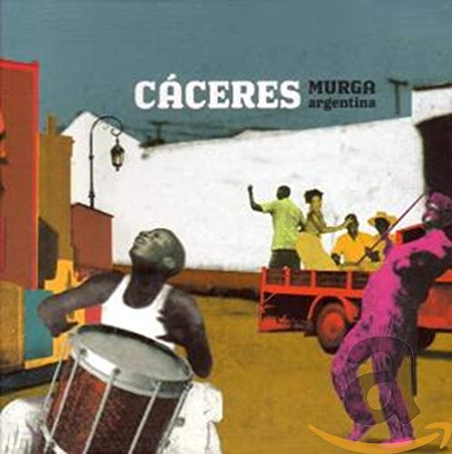 Caceres - Murga Argentina By Caceres