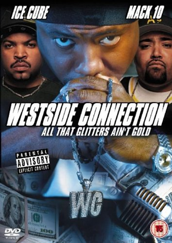 Westside Connection: All That Glitters Ain't Gold