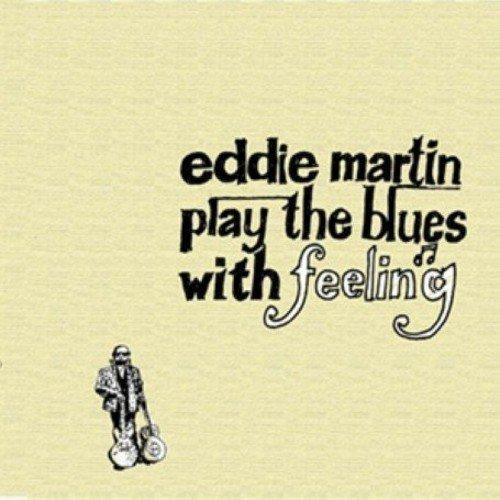 Eddie Martin - Play the Blues With Eddie Martin By Eddie Martin