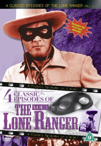 The Lone Ranger - 4 Classic Episodes - Vol. 1 - Enter The Lone Ranger / The Lone Ranger Fights On /