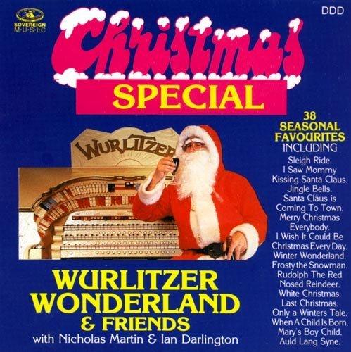 Wurlitzer Wonderland - Wurlitzer Wonderland - Christmas Special By Wurlitzer Wonderland