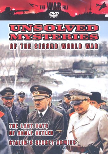 Unsolved Mysteries of Ww2 - Unsolved Mysteries Of The Second World War - The Last Days Of Adolf Hitl