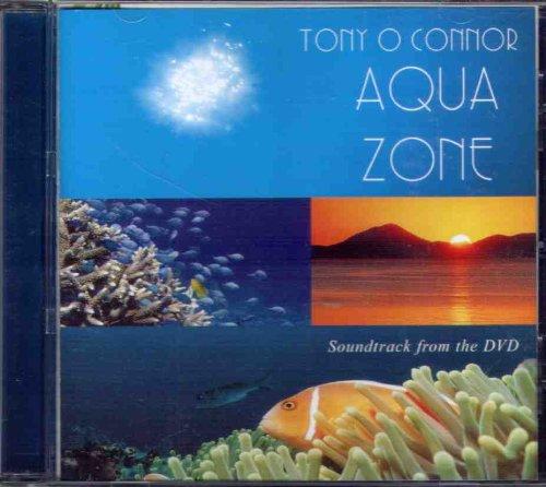 O'Connor, Tony - Aqua Zone: the Soundtrack By O'Connor, Tony