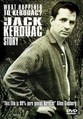Jack Kerouac Story, The - Whatever Happened To Kerouac?