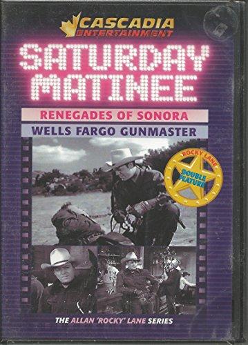 Saturday Matinee Double Feature (Renegades Of Sonora & Wells Fargo Gunmaster)