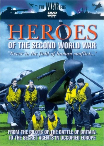 The War File - The War File: Heroes Of The Second World War
