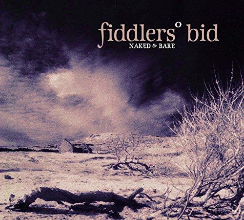 Fiddlers Bid - Naked And Bare By Fiddlers Bid