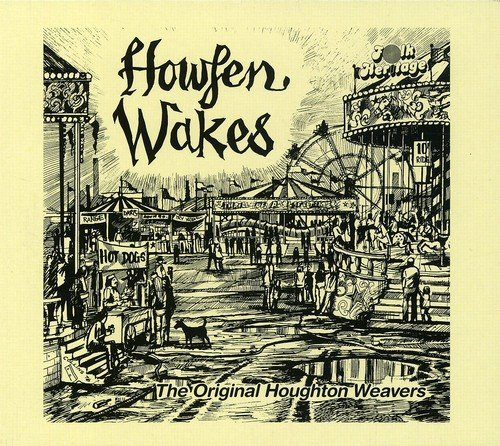 The Original Houghton Weavers - HOWFEN WAKES By The Original Houghton Weavers