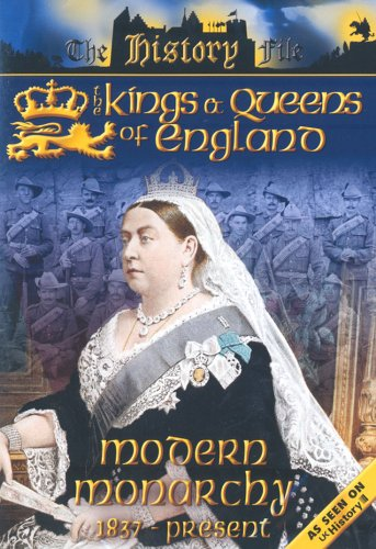The History File - The Kings And Queens Of England: Modern Monarchy