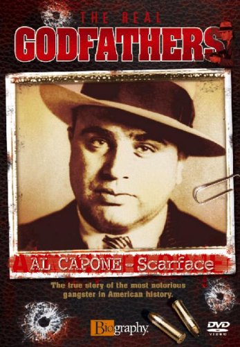 Real Godfathers - The Real Godfathers - Al Capone - Scarface