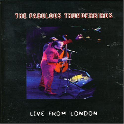 Fabulous Thunderbirds - The Fabulous Thunderbirds - Live from London
