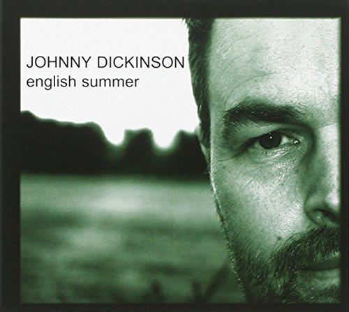 Johnny Dickinson - English Summer By Johnny Dickinson