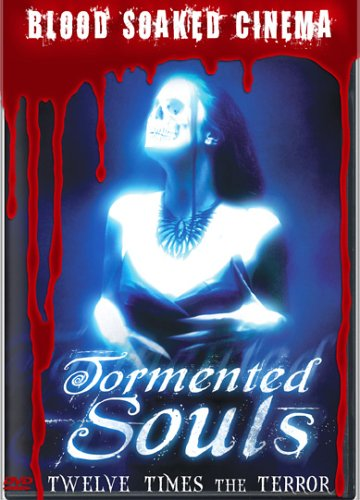 Blood Soaked Cinema: Tormented Souls