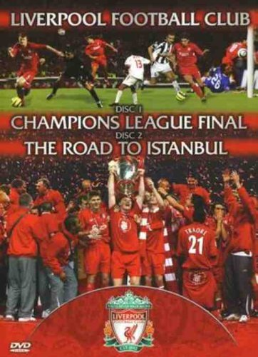Liverpool Fc - Liverpool FC - Champions League Final & The Road To Istanbul