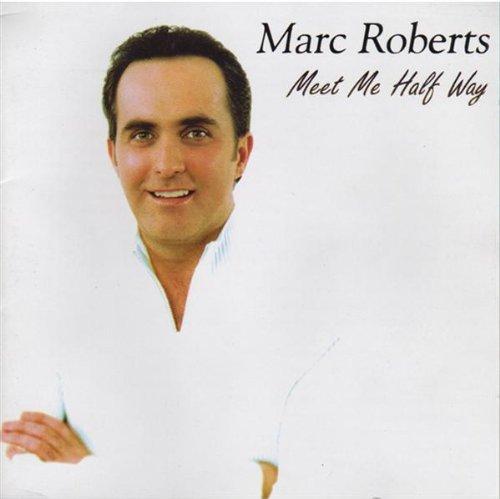 Marc Roberts - Meet Me Half Way By Marc Roberts