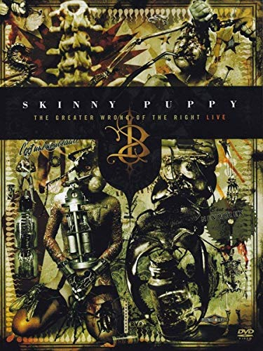 Skinny Puppy -The Greater Wrong Of The Right