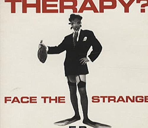 Therapy? - Face The Strange E.P. By Therapy?