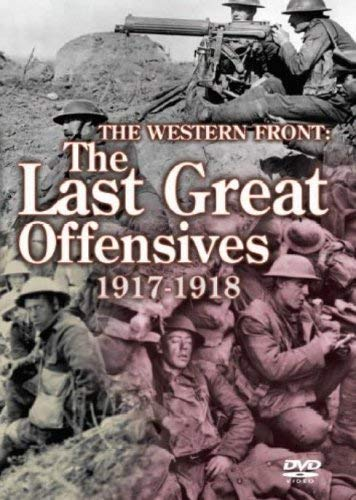The Western Front - Western Front: The Last Great Offensives