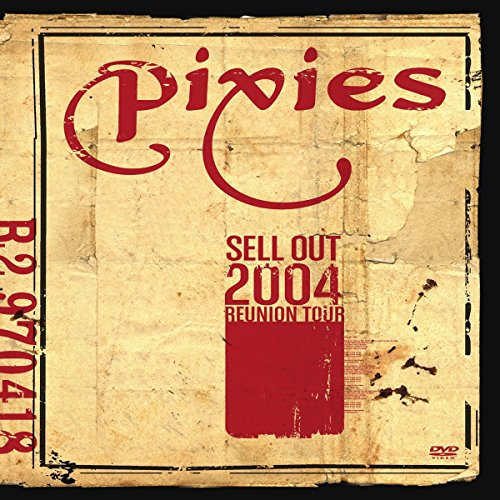 The Pixies - Pixies: Sell Out 2004 Reunion Tour