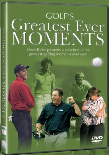 GOLF'S GREATEST EVER MOMENTS
