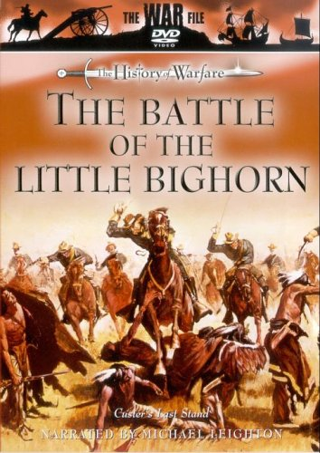 The History of Warfare - The Battle of The Little Big Horn 1876 - Custer's Last Stand