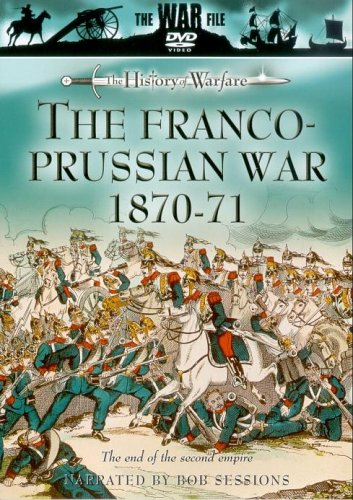 The History of Warfare: The Franco-Prussian War 1870-1871