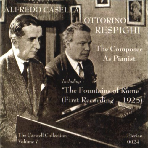 Composers As Pianists (Respighi, Casella, Singer, Zecchi)