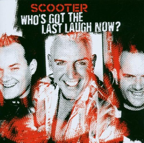 Scooter - Who's Got The Last Laugh Now? By Scooter