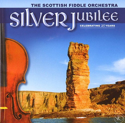 Scottish Fiddle Orchestra - Silver Jubilee: Celebrating 25 Years