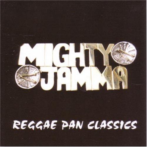 Mighty Jamma - Reggae Pan Classics By Mighty Jamma