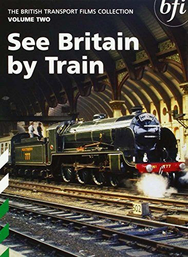 The British Transport Films Collection Volume 2 - See Britain By Train
