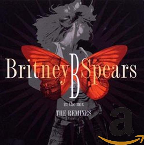 Britney Spears - B in the Mix By Britney Spears