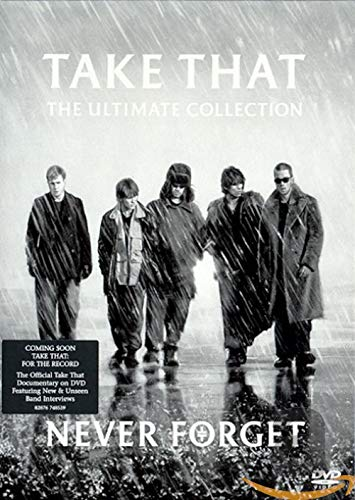 Take That: Never Forget - The Ultimate Collection