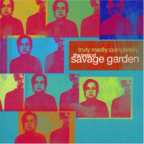 Savage Garden - Truly Madly Completely: The Best of Savage Garden By Savage Garden