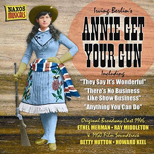 Original Broadway Cast Recording - Annie Get Your Gun: Original Broadway Cast (1946) & Original Soun