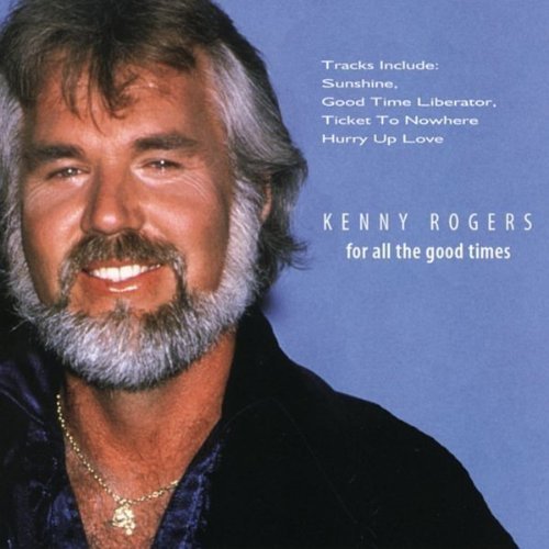 Kenny Rogers - Kenny Rogers - For All the Good Times By Kenny Rogers