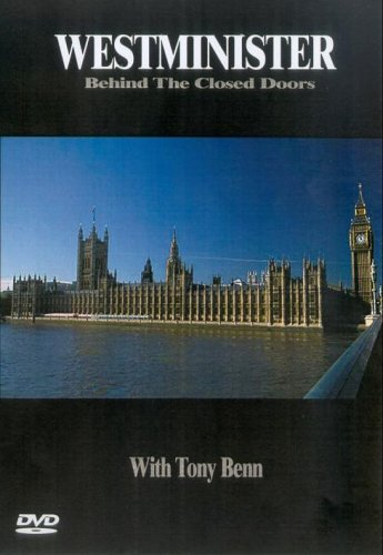 Westminister - Behind Closed Doors With Tony Benn