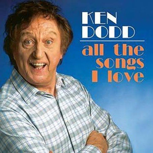 All the Songs I Love By Ken Dodd