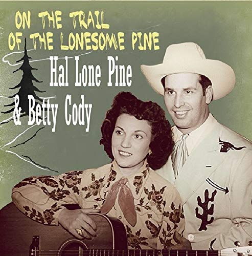 LONEPINE, Hal/ Betty CODY - On the trail of the lonesome pine By LONEPINE, Hal Betty CODY