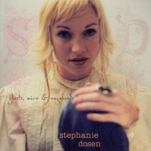 Stephanie Dosen - Ghosts Mice & Vagabonds