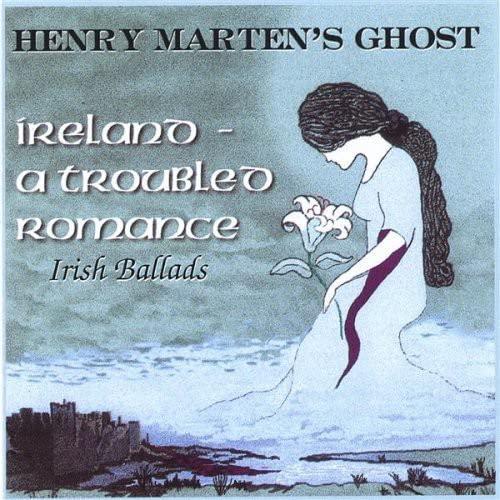 Henry Marten's Ghost - Ireland a Troubled Romance